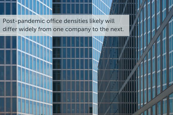 Post-pandemic office densities will differ from one company to the next