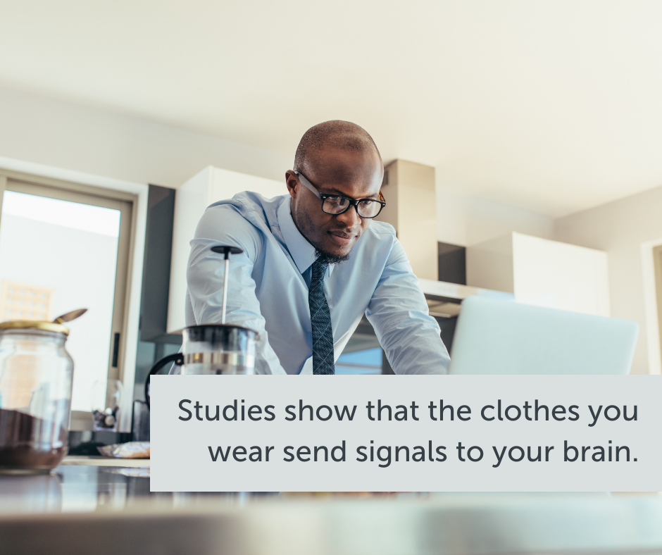Studies show that the clothes you wear send signals to your brain