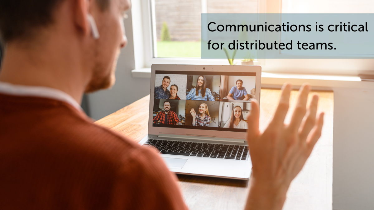 Communications is critical for distributed teams