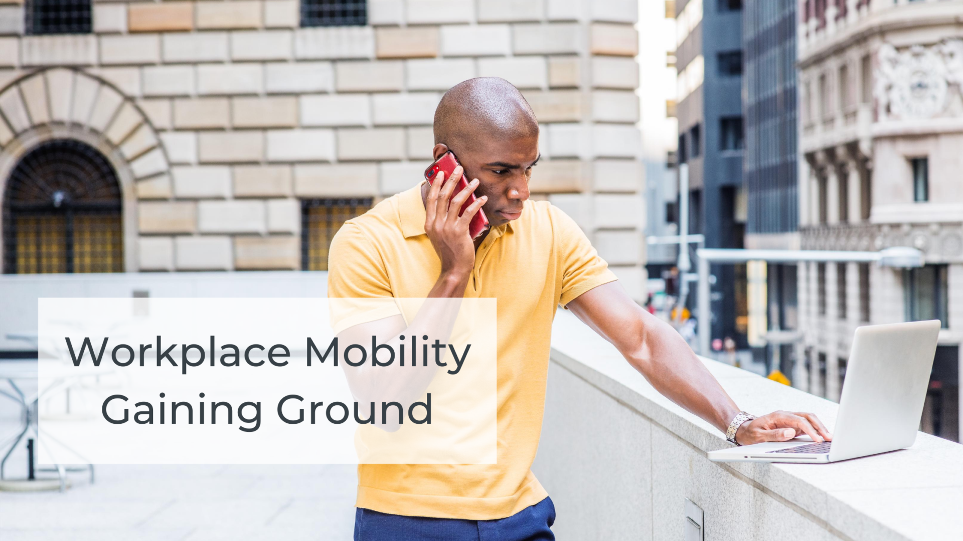 workplace mobility gaining ground
