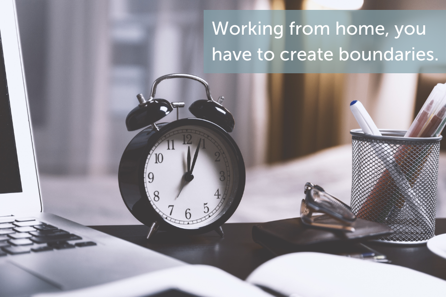 When working from home, employees have to create boundaries